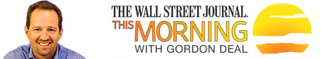 Wall Street Journal This Mornng with Gordon Deal